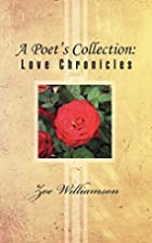 A Poet's Collection: Love Chronicles by…