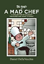 THE DIARY OF A MAD CHEF: A COLLECTION OF…