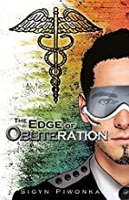 The Edge of Obliteration by Sigyn Piwonka