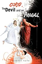 Cupid, the Devil and an Angel by Laurie Lyle