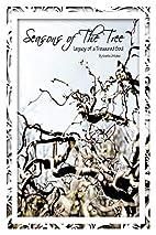 Seasons of the Tree: Legacy of a Treasured…