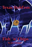 Hodges, Jim: Texas Hold 'em Fish 'n' Chips: A Beginners Guide