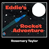 Taylor, Rosemary: Eddie's Rocket Adventure