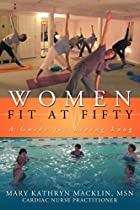 Women: Fit At Fifty: A Guide For Living Long…