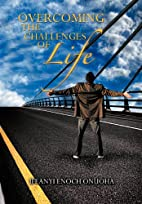 OVERCOMING THE CHALLENGES OF LIFE by IFEANYI…
