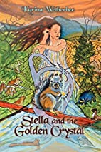 Stella and the Golden Crystal by Karina…