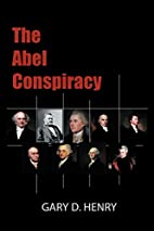 The Abel Conspiracy by Gary D. Henry