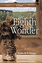 The Eighth Wonder by Kimberly S. Young