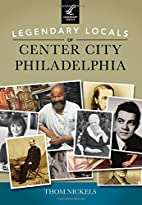 Legendary Locals of Center City Philadelphia…