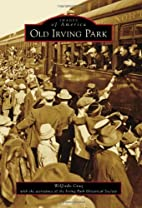 Old Irving Park (Images of America (Arcadia…