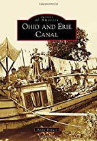 Ohio and Erie Canal (Images of America) by…
