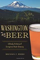 Washington beer : a heady history of…