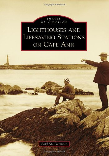 lighthouses-and-lifesaving-stations-on-cape-ann-images-of-america