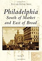 Philadelphia: South of Market and East of…