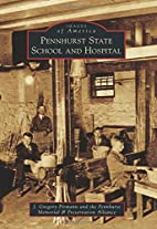 Pennhurst State School and Hospital by…
