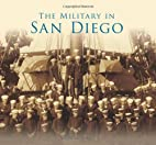 Military in San Diego, The by Scott McGaugh