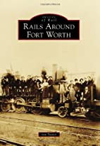 Rails around fort worth by Ian Taylor