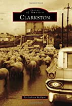 Clarkston (Images Of America) by Jeri…