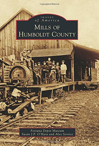 mills-of-humboldt-county-images-of-america