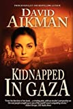 Aikman, David: Kidnapped in Gaza
