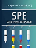 Beginner's Guide to SPE: Solid-Phase…