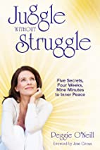 Juggle Without Struggle by Peggie…