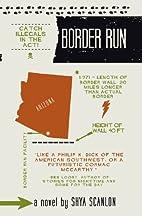 Border Run by Shya Scanlon