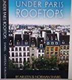 Under Paris Rooftops by Norman Shabel