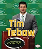 Tim Tebow (Amazing Athletes) by Jeff Savage