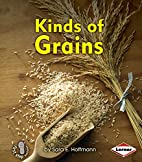 Kinds of Grains (First Step Nonfiction:…