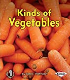 Kinds of Vegetables (First Step Nonfiction:…