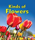 Kinds of Flowers (First Step Nonfiction:…