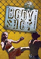 Body Shot (The Dojo) by Patrick Jones