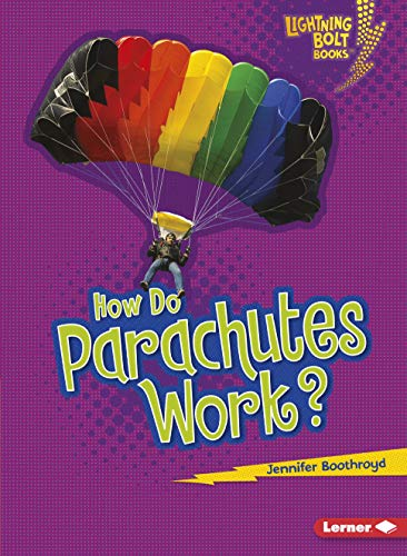how-do-parachutes-work-lightning-bolt-books-how-flight-works