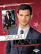 Taylor Lautner: Twilight's Fearless Werewolf…