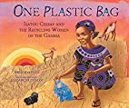 One Plastic Bag: Isatou Ceesay and the…