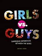 Girls Vs. Guys: Surprising Differences…