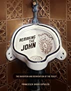 Remaking the John: The Invention and…