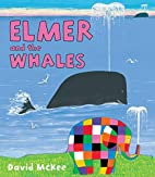 Elmer and the Whales (Elmer Books) by David…