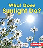 What Does Sunlight Do? (First Step…