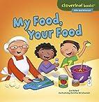 My Food, Your Food (Cloverleaf Books - Alike…