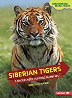 Siberian Tigers: Camouflaged Hunting Mammals…