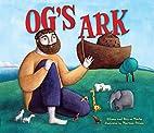 Og's Ark by Allison Marks