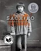 Sachiko: A Nagasaki Bomb Survivor's…
