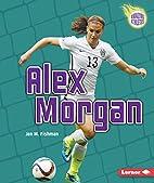 Alex Morgan (Amazing Athletes) (Amazing…