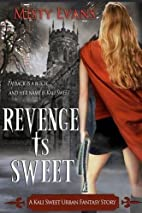 Revenge is Sweet (Kali Sweet, #1) by Misty…