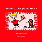 Kent, Edward: Zombie Ed Knows His ABC's!