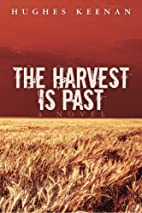 The Harvest Is Past by Hughes Keenan