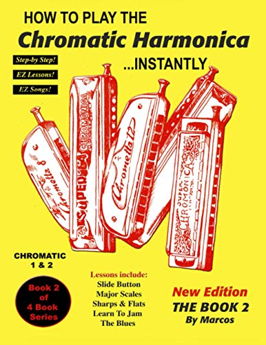 how-to-play-the-chromatic-harmonica-instantly-the-book-2-volume-2-encyclopedia-harmonica-master-book-series