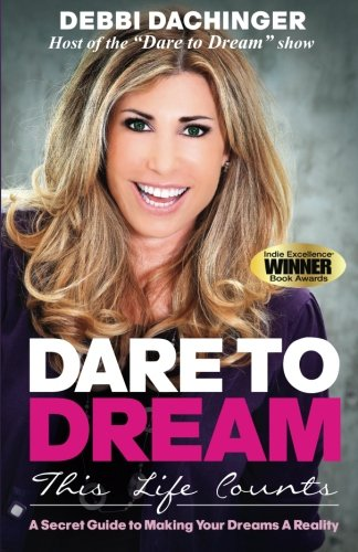 dare-to-dream-this-life-counts-a-secret-guide-to-making-your-dreams-a-reality-volume-1